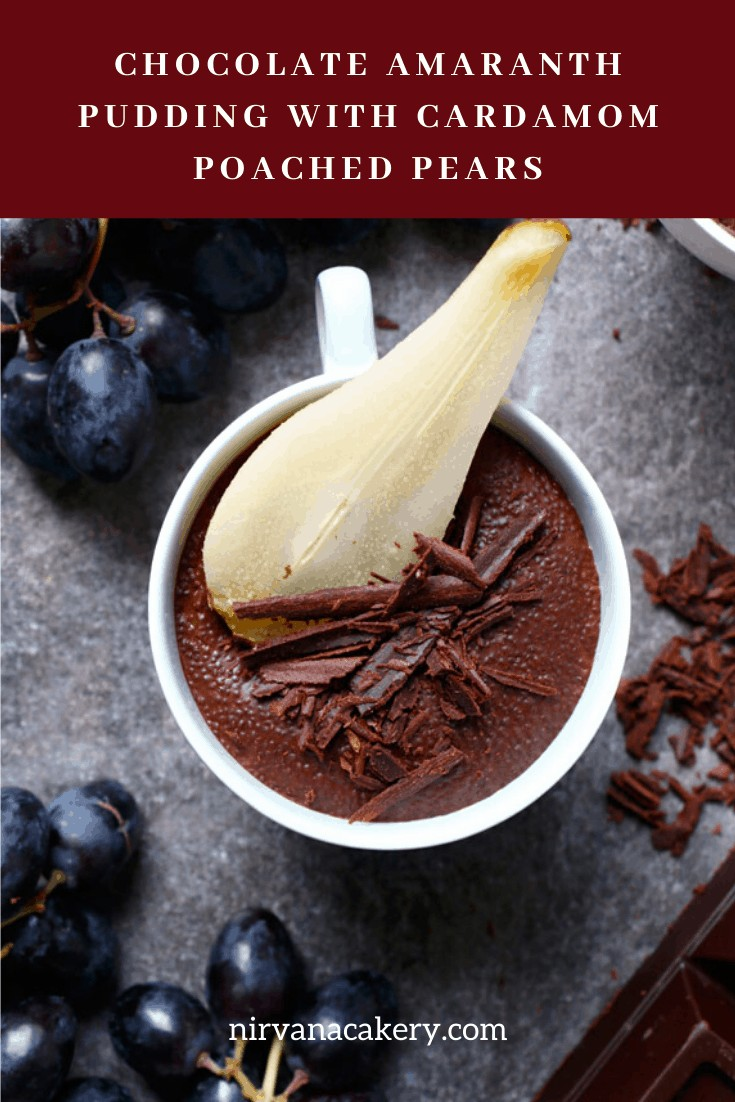 Chocolate Amaranth Pudding with Cardamom Poached Pears